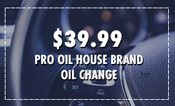$39.99 Pro Oil House Brand Oil Change