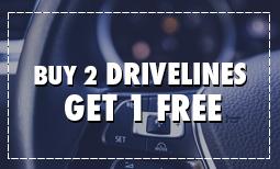 Buy 2 Drivelines, Get 1 Free